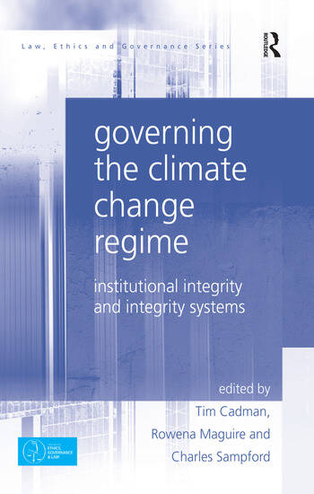 Governing the Climate Change Regime Institutional Integrity and Integrity Systems book cover
