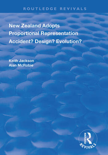 New Zealand Adopts Proportional Representation Accident? Design? Evolution? book cover