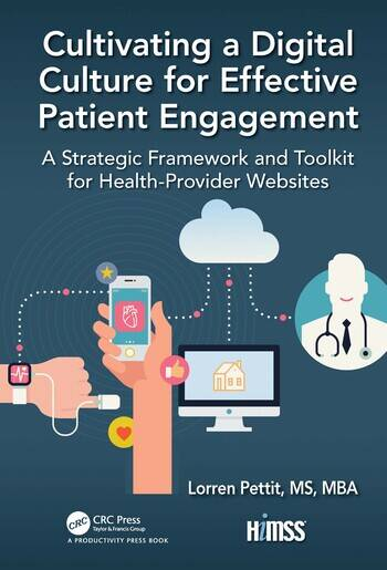 Cultivating a Digital Culture for Effective Patient Engagement A Strategic Framework and Toolkit for Health-Provider Websites book cover
