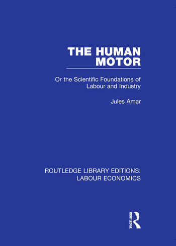 The Human Motor Or the Scientific Foundations of Labour and Industry book cover