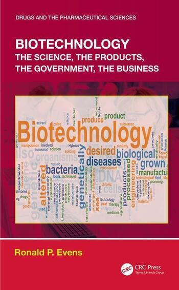Biotechnology the Science, the Products, the Government, the Business book cover