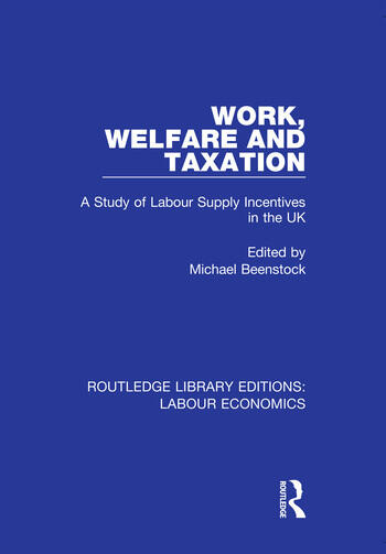 Work, Welfare and Taxation A Study of Labour Supply Incentives in the UK book cover