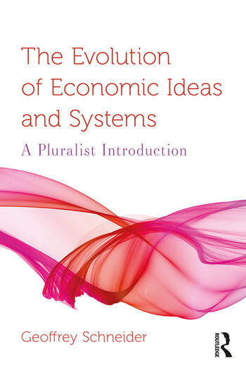 The Evolution of Economic Ideas and Systems A Pluralist Introduction book cover