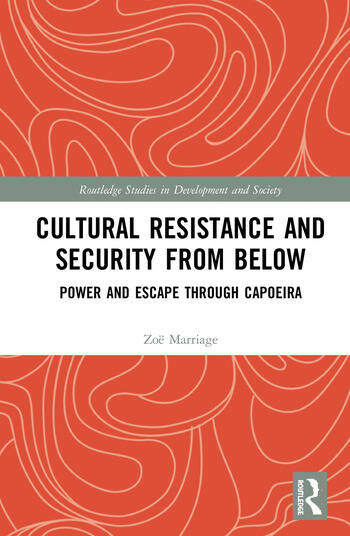 Cultural Resistance and Security from Below Power and Escape through Capoeira book cover