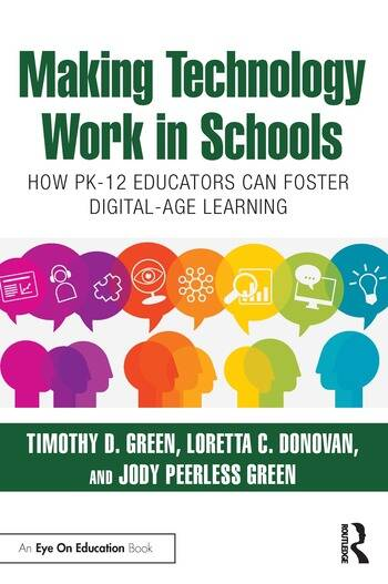 Making Technology Work in Schools How PK-12 Educators Can Foster Digital-Age Learning book cover