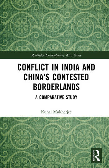 Conflict in India and China's Contested Borderlands A Comparative Study book cover