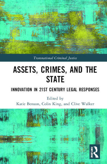 Assets, Crimes and the State Innovation in 21st Century Legal Responses book cover