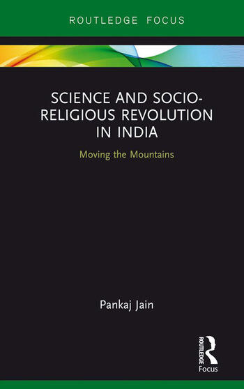 Science and Socio-Religious Revolution in India Moving the Mountains book cover