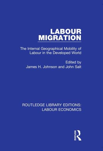 Labour Migration The Internal Geographical Mobility of Labour in the Developed World book cover