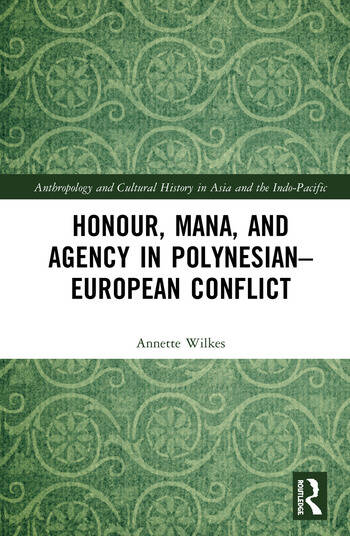 Honour, Mana and Agency in Polynesian-European Conflict book cover