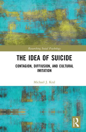 The Idea of Suicide Contagion, Imitation, and Cultural Diffusion book cover