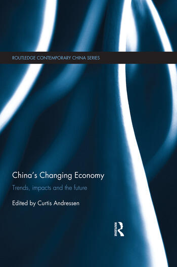 China's Changing Economy Trends, Impacts and the Future book cover