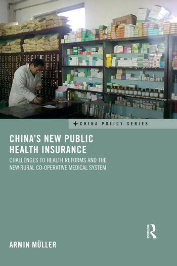 China's New Public Health Insurance Challenges to Health Reforms and the New Rural Co-operative Medical System book cover