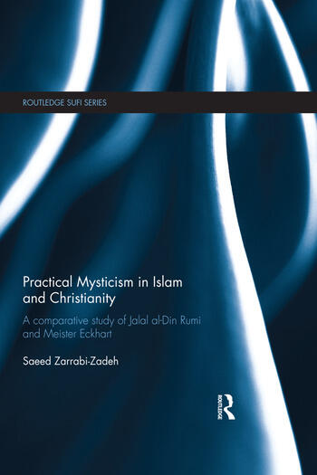 Practical Mysticism in Islam and Christianity A Comparative Study of Jalal al-Din Rumi and Meister Eckhart book cover