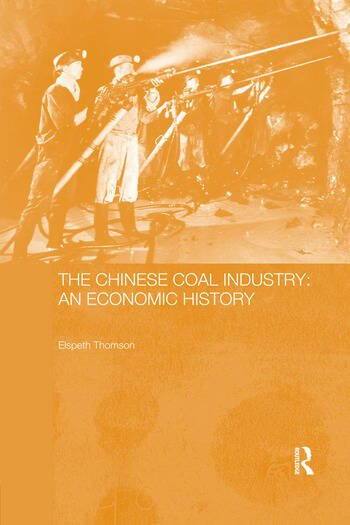 The Chinese Coal Industry An Economic History book cover