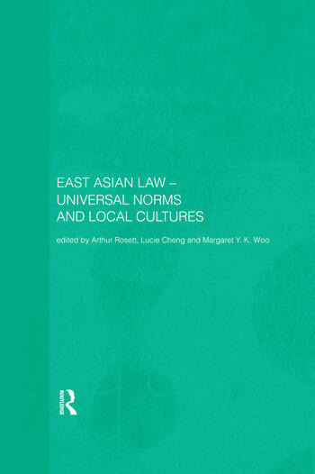 East Asian Law Universal Norms and Local Cultures book cover