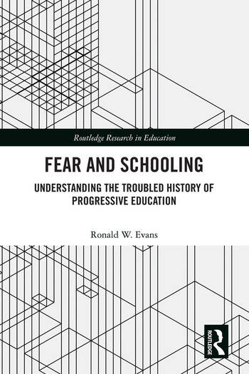 Fear and Schooling Understanding the Troubled History of Progressive Education book cover