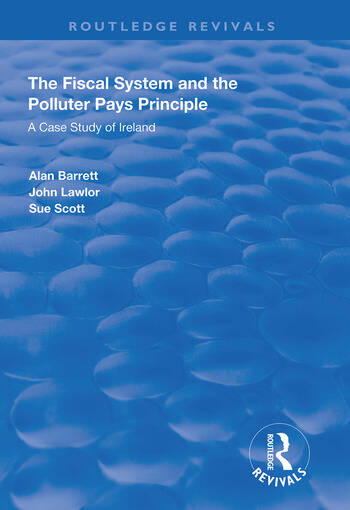 The Fiscal System and the Polluter Pays Principle A Case Study of Ireland book cover