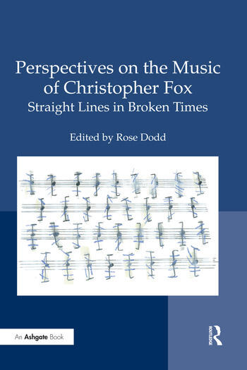 Perspectives on the Music of Christopher Fox Straight Lines in Broken Times book cover