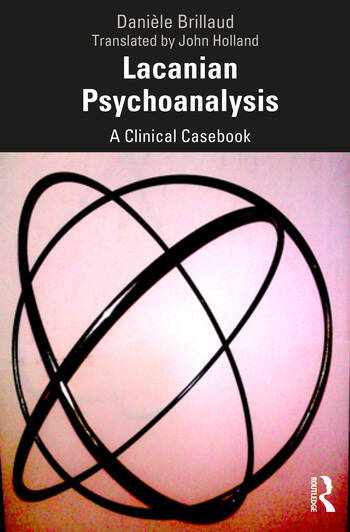 Lacanian Psychoanalysis A Clinical Casebook book cover
