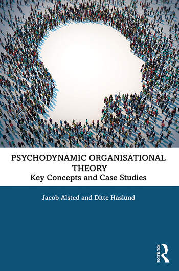 Psychodynamic Organisational Theory Key Concepts and Case Studies book cover
