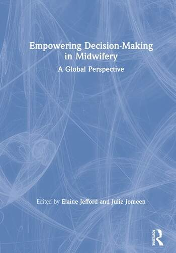 Empowering Decision-Making in Midwifery A Global Perspective book cover