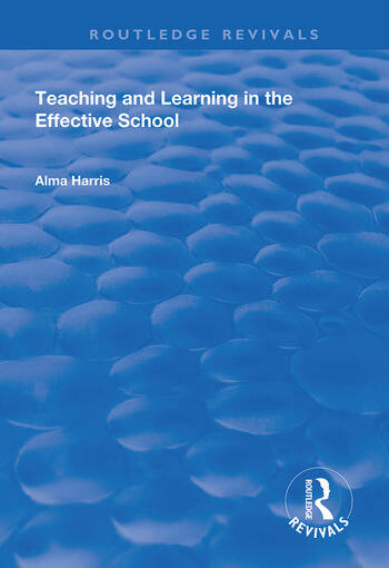 Teaching and Learning in the Effective School book cover