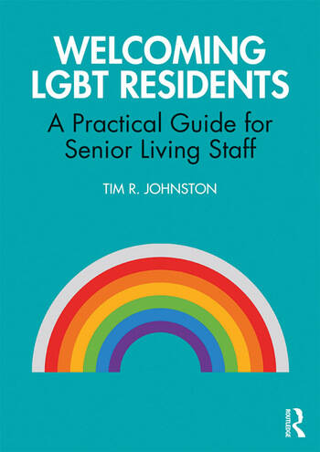 Welcoming LGBT Residents A Practical Guide for Senior Living Staff book cover