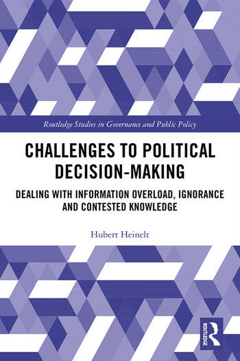 Challenges to Political Decision-making Dealing with Information Overload, Ignorance and Contested Knowledge book cover