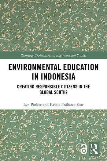 Environmental Education in Indonesia Creating Responsible Citizens in the Global South? book cover