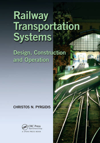 Railway Transportation Systems Design, Construction and Operation book cover