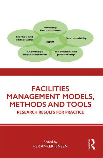 Facilities Management Models, Methods and Tools Research Results for Practice book cover