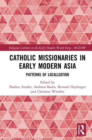 Catholic Missionaries in Early Modern Asia Patterns of Localization book cover
