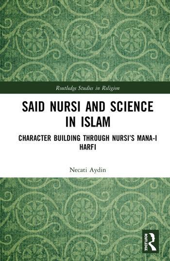 Said Nursi and Science in Islam Character Building through Nursi's Mana-i harfi book cover