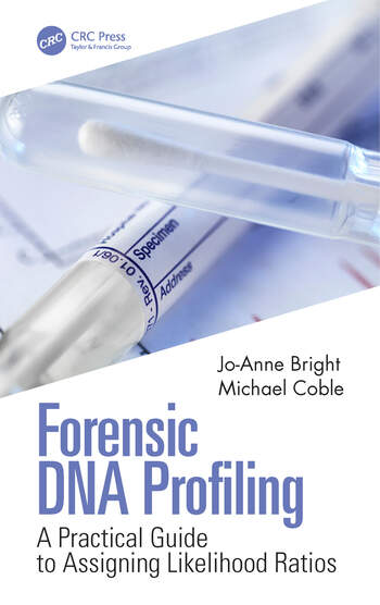 Forensic DNA Profiling A Practical Guide to Assigning Likelihood Ratios book cover