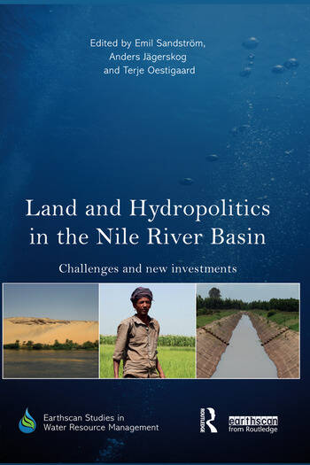 Land and Hydropolitics in the Nile River Basin Challenges and new investments book cover