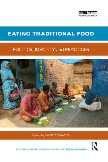 Eating Traditional Food Politics, identity and practices book cover