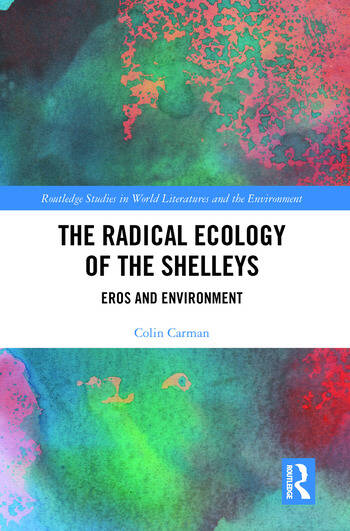 The Radical Ecology of the Shelleys Eros and Environment book cover