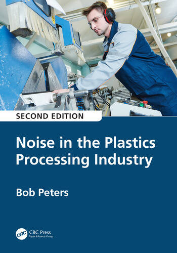Noise in the Plastics Processing Industry, 2nd edition book cover