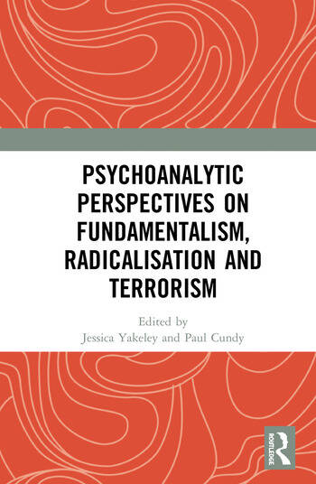 Psychoanalytic Perspectives on Fundamentalism, Radicalisation and Terrorism book cover