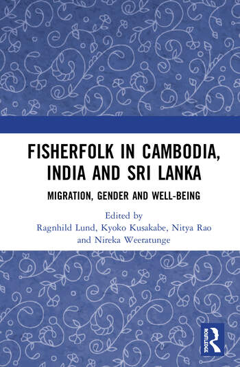 Fisherfolk in Cambodia, India and Sri Lanka Migration, Gender and Well-being book cover