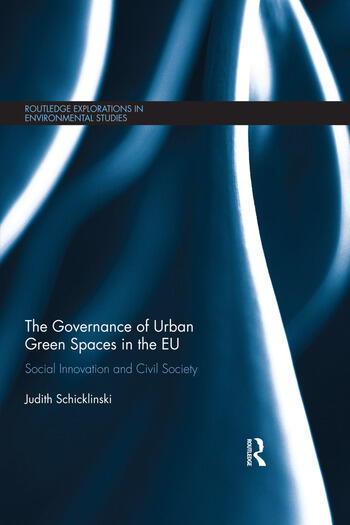 The Governance of Urban Green Spaces in the EU Social innovation and civil society book cover