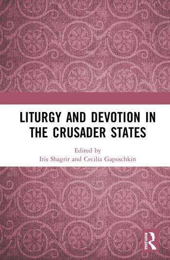 Liturgy and Devotion in the Crusader States book cover
