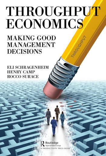 Throughput Economics Making Good Management Decisions book cover
