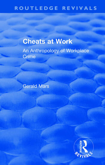 Cheats at Work An Anthropology of Workplace Crime book cover