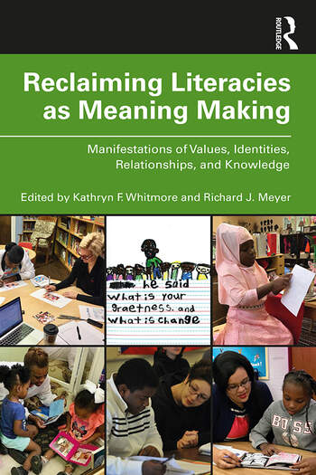 Reclaiming Literacies as Meaning Making Manifestations of Values, Identities, Relationships, and Knowledge book cover