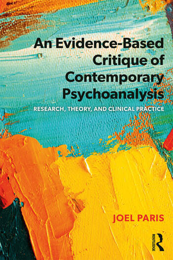 An Evidence-Based Critique of Contemporary Psychoanalysis Research, Theory, and Clinical Practice book cover