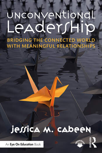 Unconventional Leadership Bridging the Connected World with Meaningful Relationships book cover