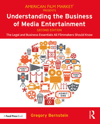 Understanding the Business of Media Entertainment The Legal and Business Essentials All Filmmakers Should Know book cover