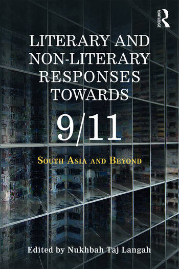 Literary and Non-literary Responses Towards 9/11 South Asia and Beyond book cover